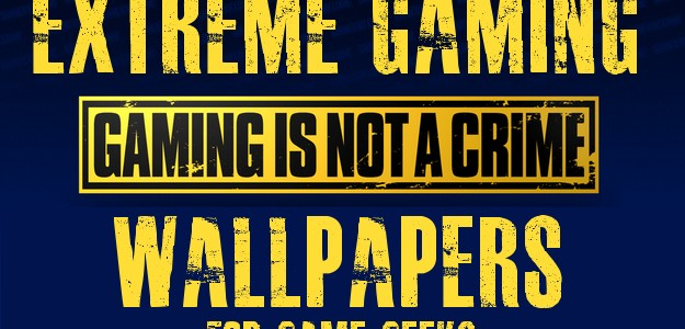 Extreme Gaming Wallpapers For Game Geeks