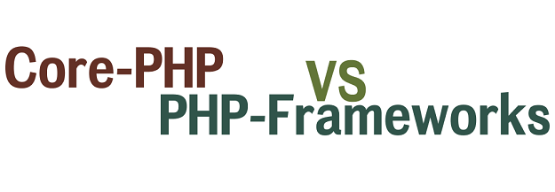 Basic Difference in Development Using PHP Frameworks And Core PHP
