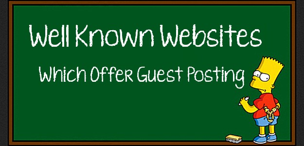 Well Known Websites Which Offer Guest Posting