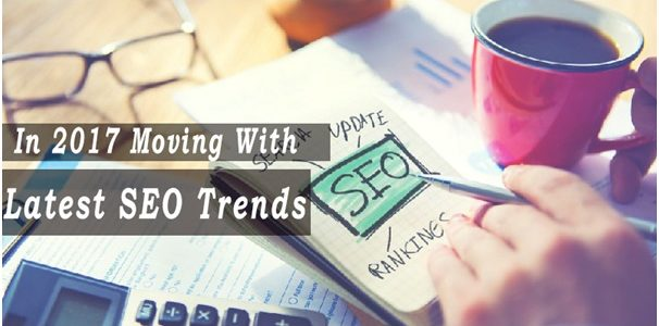 In 2017 Moving With Latest SEO Trends