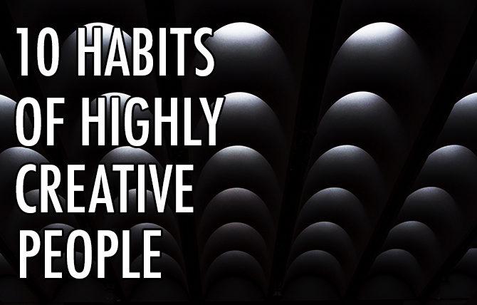 10 Habits of Creative People