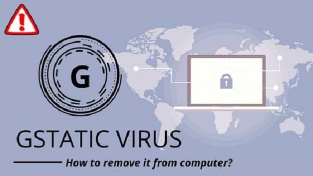 How to Remove Gstatic Virus?