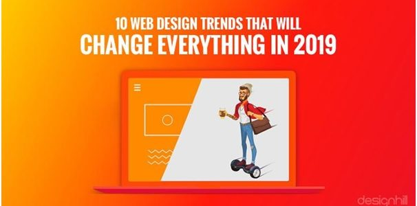 10 Web Design Trends that Will Change Everything in 2019