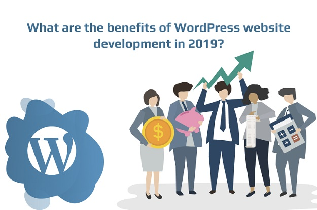 What are the Benefits of WordPress Website Development in 2019?