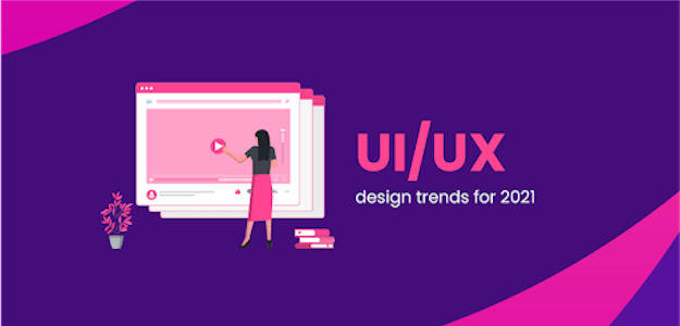 Top 10 UI/UX Design Trends In 2021